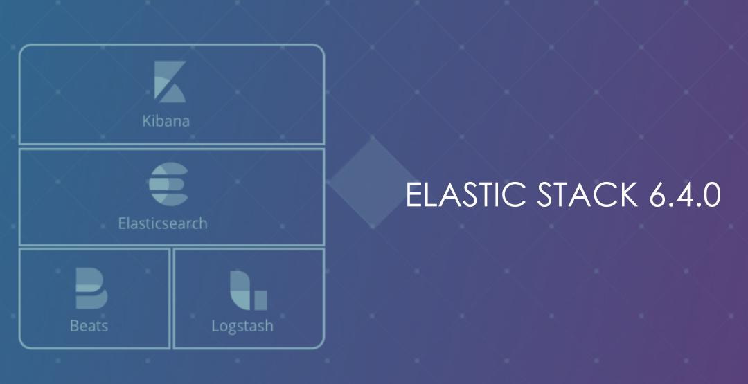 Alla scoperta delle novità di Elastic Stack 6.4.0
