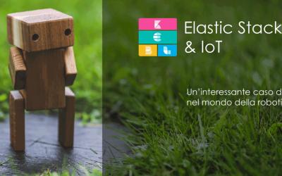 Elastic Stack e IoT: un interessante caso d'uso nel mondo della robotica