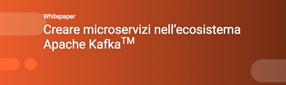 Gestione microservizi con Apache Kafka (whitepaper)
