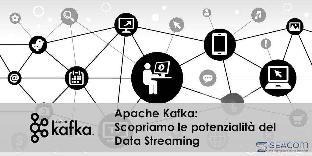Perché scegliere Apache Kafka? Scopriamo le potenzialità del Data Streaming