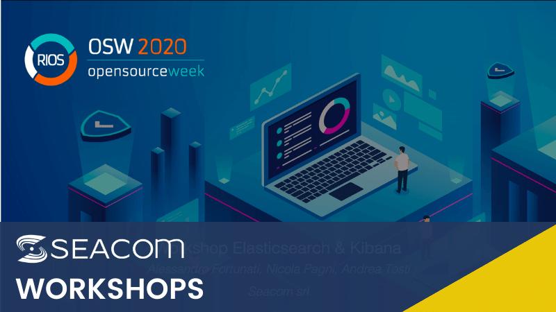 Workshop Seacom @OSW2020 – Elasticsearch & Kibana