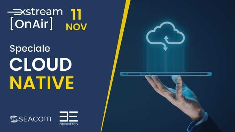 XStream On Air – Speciale Cloud Native